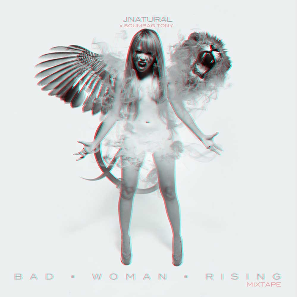 Bad Woman Rising — JNaturaL + Scumbag Tony — UNDR RPBLC Daily