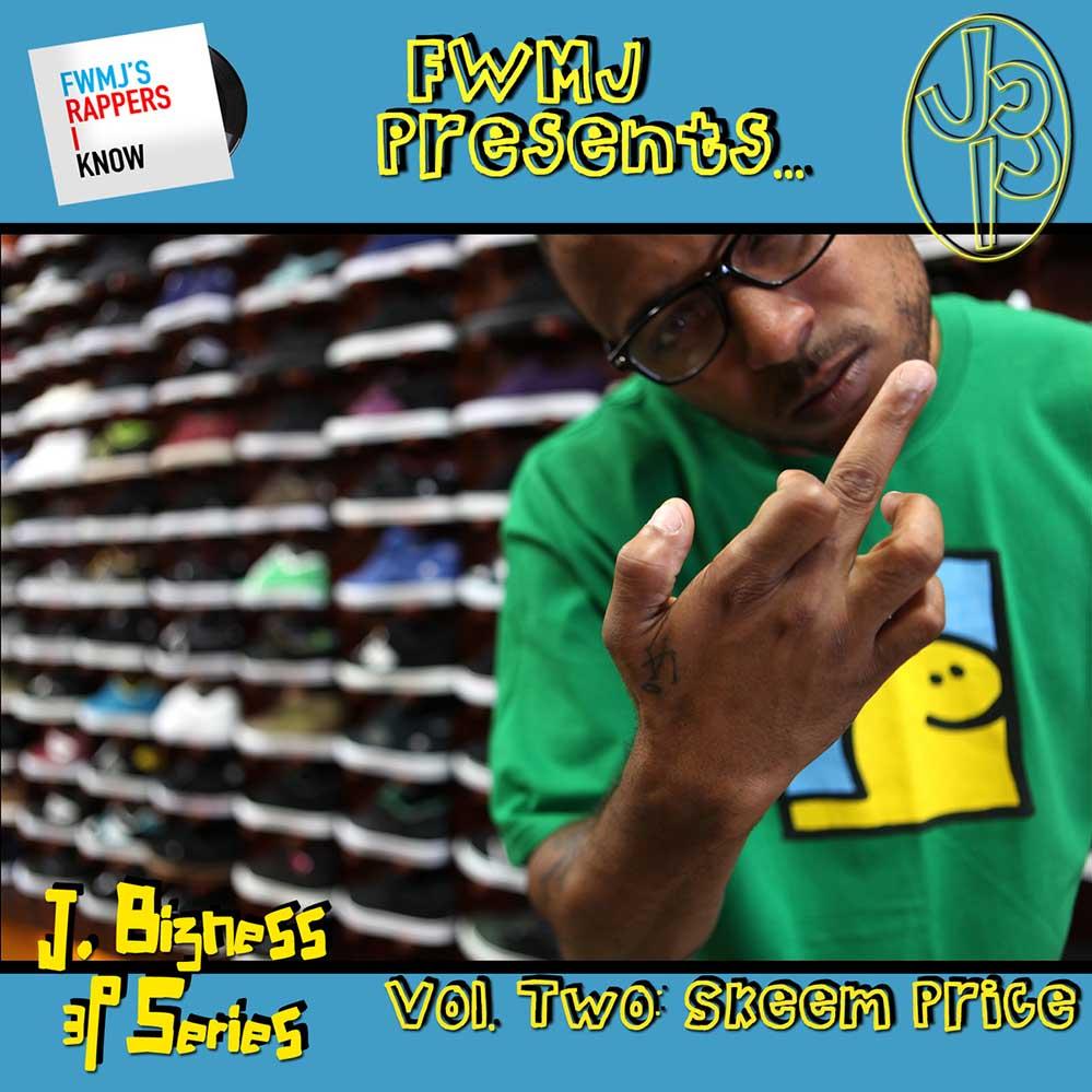 FWMJ's Rappers I Know Vol. 2 Skeem Price — Skeem Price — UNDR RPBLC Daily