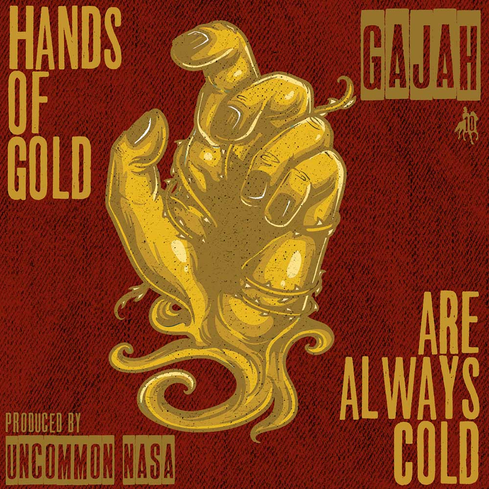Hands of Gold Are Always Cold — Gajah — UNDR RPBLC Daily